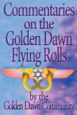 Commentaries on the Golden Dawn Flying Rolls (2013, Paperback)
