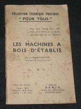 MACHINES A BOIS D'ETABLIS - HORNSTEIN - TRAVAIL MENUISERIE - S.E.M.I.S EO 1950 ?