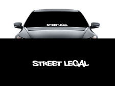Street Legal sticker Windshield JDM acura honda lowered car subaru decal VW si