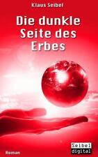 Die dunkle Seite des Erbes von Klaus Seibel , Bd 3 (2016, Taschenbuch)