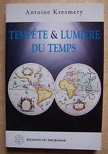 Tempête et lumière du temps - Antoine Kresmery