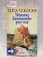 Luca Goldoni stiamo lavorando per voi