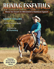 Reining Essentials: How to Excel in Western's Hottest Sport, Sandy Collier, New
