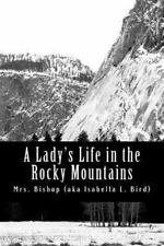 A Lady's Life in the Rocky Mountains by Bishop (2012, Paperback)