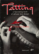 Tatting: A Fascinating Book of Delicate Lace Designs, Patterns on CD