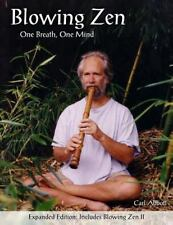 Blowing Zen: Expanded Edition: One Breath One Mind, Shakuhachi Flute Meditati...