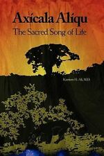 Ax�cala Al�qu : The Sacred Song of Life by Karriem Ali (1999, Paperback)