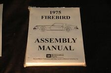 1975 PONTIAC FIREBIRD ASSEMBLY MANUAL 100'S OF PAGES OF PICTURES, PART NUMBERS &