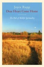 Dear Heart, Come Home: The Path of Midlife Spirituality by Rupp, Joyce