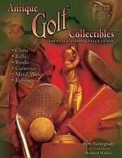 Antique Golf Collectibles, Identification & Value Guide; Clubs, Balls,-ExLibrary