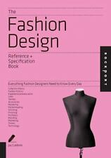 The Fashion Design Reference & Specification Book: Everything Fashion Designers