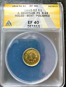 1842-52 $1 GOLD A. BECHTLER PE K-24 ANACS EF40 DETAILS HOLED-BENT-POLISHED
