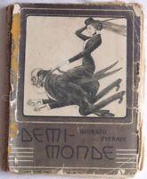 1912 GIORGIO PIERANI DEMI MONDE ROMANZO RARO