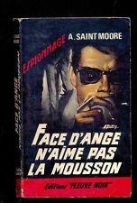 A. SAINT MOORE Face d'Ange n'aime pas la mousson Fleuve Noir Espionnage 500 1965