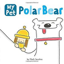 My Pet Polar Bear (My Pet (Price Stern Sloan)