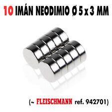 10 x Imán neodimio N35 de Ø 5 mm x 3 mm. ~ Fleischmann 942701. Nuevos !!