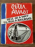 Arno, Peter HELL OF A WAY TO RUN A RAILROAD  1st Edition 1st Printing
