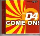 (BT80) The D4, Come On! - 2002 CD