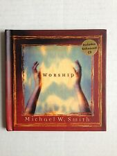 Worship by Michael W. Smith (2002, Hardcover) Includes Enhanced CD