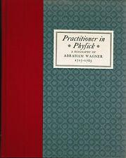History of Medicine, Biography Abraham Wagner , Pennsylvanian German Physician