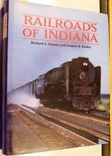 RAILROADS OF INDIANA, RICHARD S. SIMONS / FRANCIS H. PARKER 1ST ED 1997