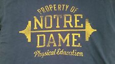 NOTRE DAME FIGHTING IRISH PROPERTY OF NOTRE DAME PHYSICAL EDUCATION T SHIRT
