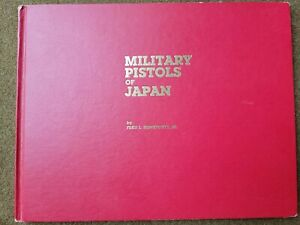 Military Pistols of Japan Reference book by Fred Honeycutt  signed by author