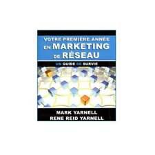 VOTRE 1ERE ANNEE EN MARKETING DE RESEAU - MARK YARNELL