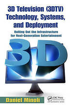 3D Television (3DTV) Technology, Systems, and Deployment: Rolling Out the Infra