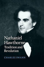 Nathaniel Hawthorne: Tradition and Revolution (Cambridge Studies in American Li
