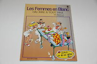 Les Femmes en Blanc T6 Gai rire à tout prix / Bercovici / Cauvin // Dupuis