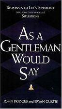 As A Gentleman Would Say, John Bridges, Bryan Curtis, Good Book
