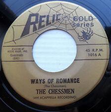 CHESSMEN acappella doowop 45 WAYS OF ROMANCE / HEAVENLY FATHER  M- Relic FM105