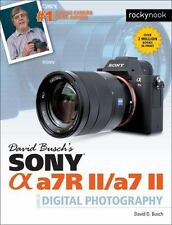 NEW - David Busch's Sony Alpha a7R II/a7 II Guide to Digital Photography