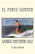 El Porto Summer by George Cole (2011, Paperback)