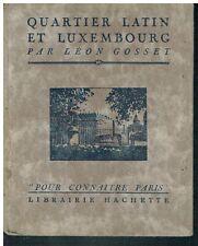 Quartier Latin et Luxembourg par Léon Gosset   - 1925 - Hachette -