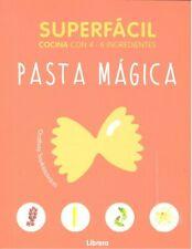 Superfacil Pasta Magica 4-6 Ingredientes