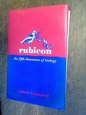 Rubicon the fifth dimension of biologie /Anthony K. Campbell