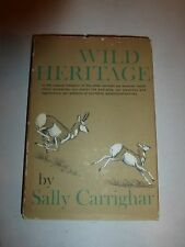 Wild Heritage by Sally Carrighar/1st Ed Hc Outdoor/Nature/Wildlife 188