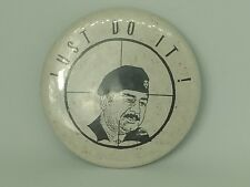 vintage button pin Humorous Just do it Saddam Hussein crosshairs funny