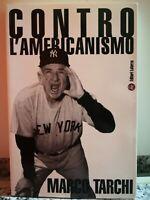 Contro l'americanismo di Marco Tarchi,  2004,  Laterza-F