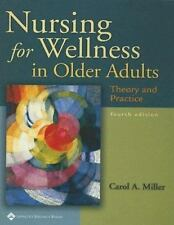 Nursing for Wellness in Older Adults : Theory and Practice by Carol A. Miller (2