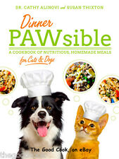 Dinner Pawsible Homemade Recipes for Happy Healthy Dogs & Cats Cookbook  PB  New