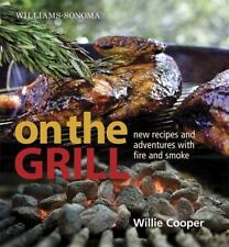 On the Grill : New Recipes and Adventures with Fire and Smoke by Williams-Sonoma