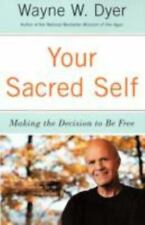 Your Sacred Self: Making the Decision to Be Free Dyer, Wayne W. Paperback