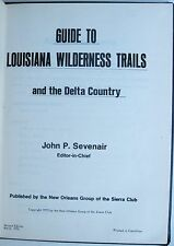 Louisiana Wilderness Trails Delta Country Sierra Club guide hike bird canoe maps
