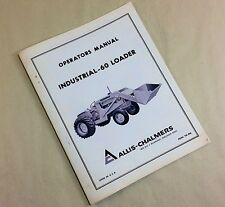 ALLIS CHALMERS INDUSTRIAL 60 LOADER OPERATORS OWNERS MANUAL SET-UP INSTALLATION