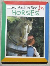 How Artists See Jr: Horses by Colleen Carroll (2008, Board Book) First edition
