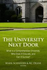 THE UNIVERSITY NEXT DOOR - SCHNEIDER, MARK (EDT)/ DEANE, K. C. (EDT) - NEW BOOK
