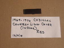 1969-1970 CADILLAC COURTESY LIGHT COVER,DEVLE,FLEETWOOD,2 RED,OR 2WHITE,MIX
